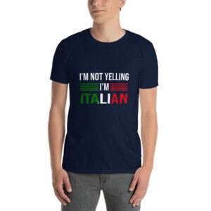 I'm Not Yelling I'm Italian Short-Sleeve Unisex T-Shirt