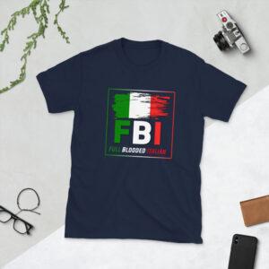 Full Blooded Italian – FBI  Short-Sleeve T-Shirt