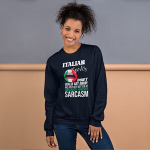 Girls Aggressive Sarcasm Italian Sweatshirt