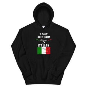 I can't Keep Calm I'm Italian Unisex Hoodie