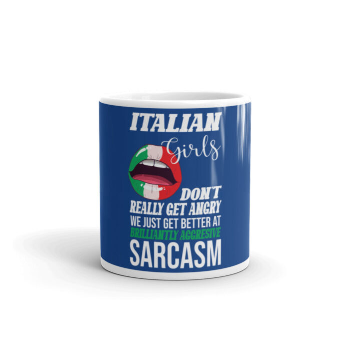 Italian Girls Aggressive Sarcasm White glossy mug