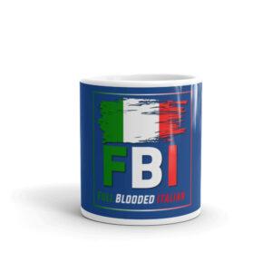 Full Blooded Italian – FBI White Glossy Mug
