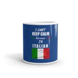 I can't Keep Calm I'm Italian White Glossy Mug